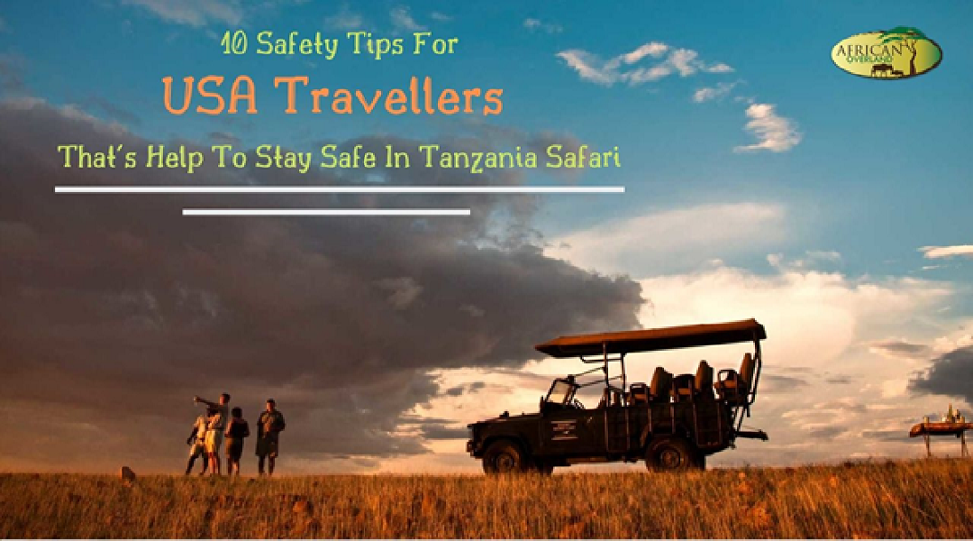 10 Safety Tips For USA Travellers That's Help To Stay Safe In Tanzania Safari